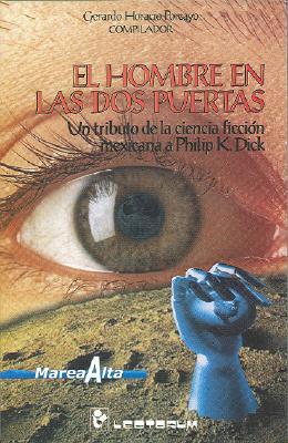 El Hombre En Las DOS Puertas: Un Tributo de La Ciencia Ficcion Mexicana a Philip K. Dick 9789685270595