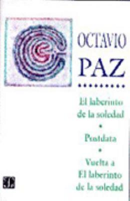 El Laberinto de La Soledad: Posdata, Vuelta Al Laberinto de La Soledad 9789681659707