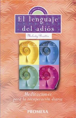 Spanish the Language of Letting Go: Daily Meditations on Codependency 9789683910141
