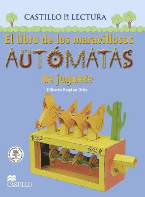 El Libro de Los Maravillosos Automatas de Juguete 9789685920872