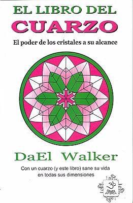 El Libro del Cuarzo: El Poder de Los Cristales a Su Alcance 9789686733594