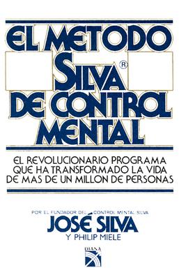 El Metodo Silva de Control Mental = The Original Silva Mind Control Method 9789681300890