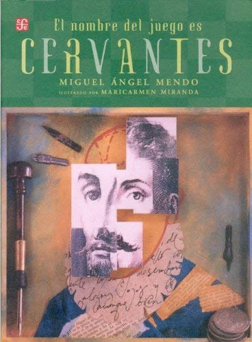 El Nombre del Juego Es Miguel de Cervantes Saavedra 9789681675066