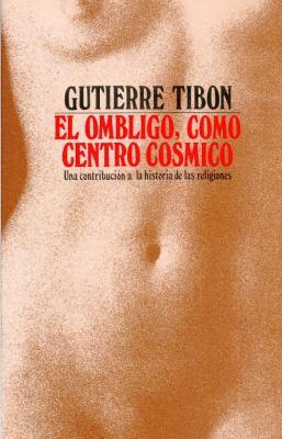 El Ombligo Como Centro Cosmico 9789681607227