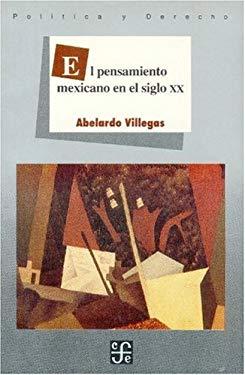 El Pensamiento Mexicano en el Siglo XX 9789681641337