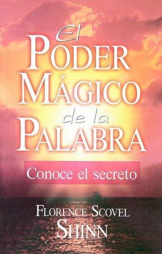 El Poder Magico de la Palabra: Conoce el Secreto 9789681523152