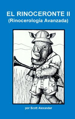 El Rinoceronte II: Rinocerologia Avanzada = Rhinoceros II 9789686334210