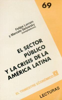 El Sector Pblico y La Crisis de La Am'rica Latina 9789681635640