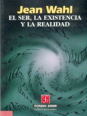 El Ser, la Existencia y la Realidad = Being, Existence and Reality 9789681652999