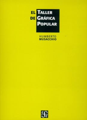 El Taller de Grafica Popular 9789681677039