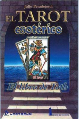 El Tarot Esoterico: El Libro de Toth 9789685270038