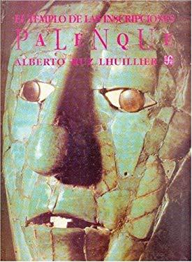 El Templo de Las Inscripciones Palenque 9789681638726