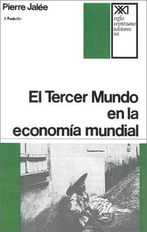 El Tercer Mundo en la Economia Mundial: La Explotacion Imperialista 9789682301797