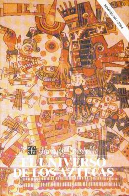 El Universo de Los Aztecas 9789681608729