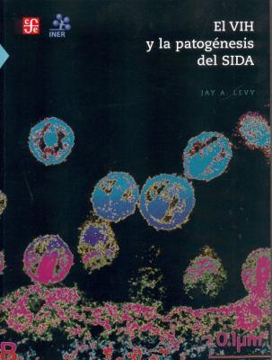 El Vih y La Patogenesis del Sida 9789681685850