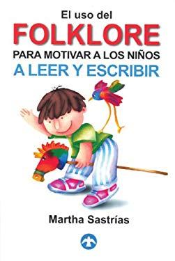 El uso del Folklore Para Motivar a Los Ninos a Leer y Escribir [With CD] 9789688605325
