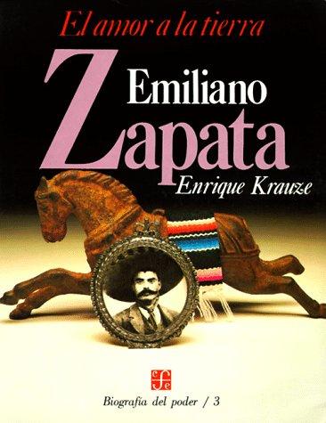 Emiliano Zapata: El Amor a la Tierra 9789681622886