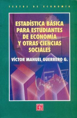Estadistica Basica Para Estudiantes de Economia y Otras Ciencias Sociales 9789681663100