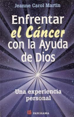 Enfrentar el Cancer Con la Ayuda de Dios = Facing Cancer with Help of God 9789683812247
