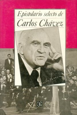 Epistolario Selecto de Carlos Chvez 9789681632533