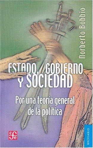 Estado, Gobierno y Sociedad: Por una Teoria General de la Politica 9789681631420