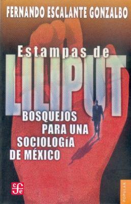 Estampas de Liliput: Bosquejos Para una Sociologia de Mexico 9789681671754