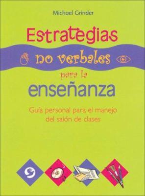 Estrategias No Verbales Para la Ensenanza: Guia Personal Para el Manejo del Salon de Clases 9789688606278