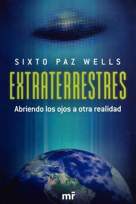 Extraterrestres/ Aliens: Abriendo Los Ojos a Otra Realidad/ Opening the Eyes to Another Reality 9789682113123