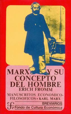 Marx y Su Concepto del Hombre. Karl Marx: Manuscritos Economicos-Filosoficos 9789681601881