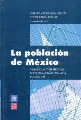 La Poblacion de Mexico. Tendencias y Perspectivas Sociodemograficas Hacia El Siglo XXI 9789681660017