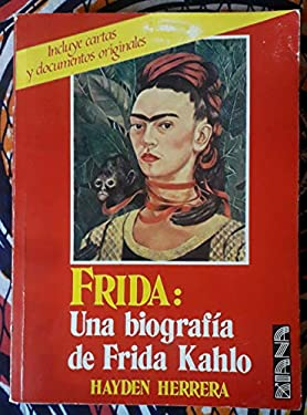 Frida: Una Biografia de Frida Kahlo = Frida. a Biography of Frida Kahlo 9789681316846