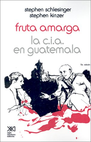 Fruta Amarga: La CIA en Guatemala 9789682311963