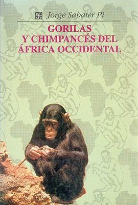 Gorilas y Chimpances del Africa Occidental: Estudio Comparativo de su Conducta y Ecologia en Libertad 9789681640033