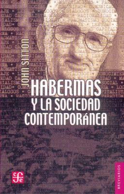 Habermas y La Sociedad Contemporanea 9789681678760