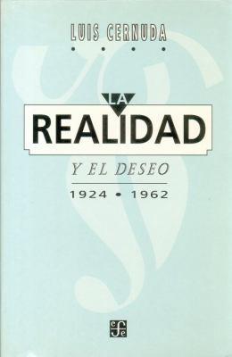 La Realidad y El Deseo 1924-1962 9789681646844