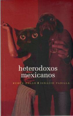 Heterodoxos Mexicanos: Una Antolog-A Dialogada 9789681681081