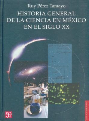 Historia General de La Ciencia En M'Xico En El Siglo XX 9789681678616