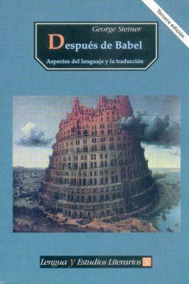 Despues de Babel: Aspectos del Lenguaje y La Traduccion 9789681664626