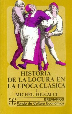 Historia de La Locura En Epoca Clasica - Tomo 1