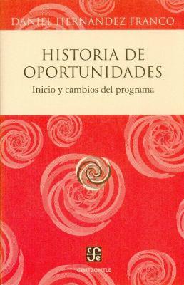 Historia de Oportunidades: Inicio y Cambios del Programa 9789681685713