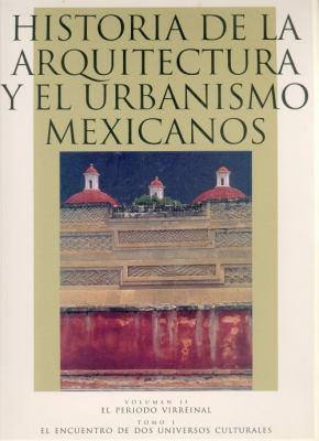 Historia de la Arquitectura y el Urbanismo Mexicanos 9789681653910