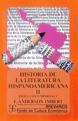 Historia de la Literatura Hispanoamericana II: Epoca Contemporanea 9789681602635
