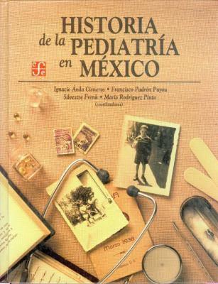 Historia de la Pediatria en Mexico 9789681653439