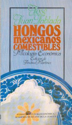 Hongos Mexicanos Comestibles: Micologia Economica 9789681614935