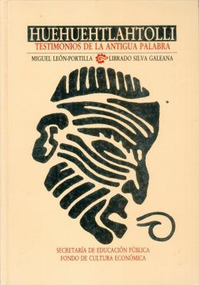 Huehuehtlahtolli: Testimonios de La Antigua Palabra 9789681636043
