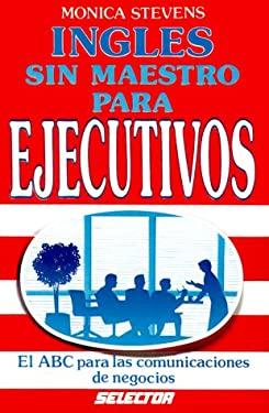 Ingles Sin Maestro Para Ejecutivos 9789684036284