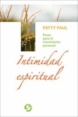 Intimidad Espiritual: Pasos Para el Crecimiento Personal 9789688608302