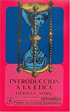 Introduccion a la Etica: Las Experiencias Eticas Fundamentales 9789681609986