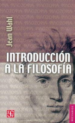 Introduccion a la Filosofia = The Philosopher's Way 9789681666750