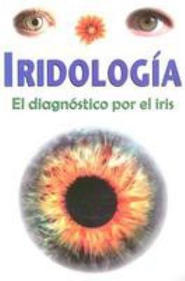 Iridologia: El Diagnostico Por el Iris 9789689120094